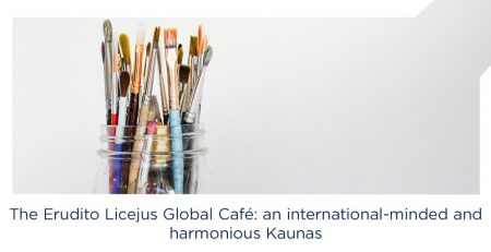 The Erudito licėjus Global cafe: international-minded and harmonious Kaunas